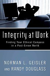 Integrity at Work - Geisler & Douglass